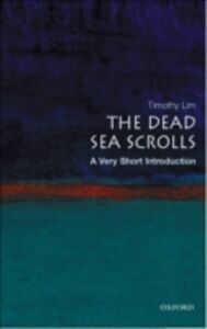 Foto Cover di Dead Sea Scrolls: A Very Short Introduction, Ebook inglese di Timothy Lim, edito da OUP Oxford