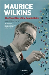 Ebook in inglese Maurice Wilkins: The Third Man of the Double Helix: An Autobiography Wilkins, Maurice