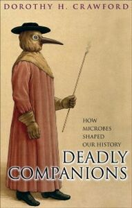 Ebook in inglese Deadly Companions How microbes shaped our history Crawford, Dorothy H.