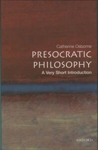 Foto Cover di Presocratic Philosophy: A Very Short Introduction, Ebook inglese di Catherine Osborne, edito da OUP Oxford