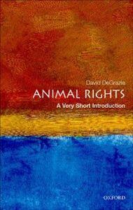 Foto Cover di Animal Rights: A Very Short Introduction, Ebook inglese di David DeGrazia, edito da OUP Oxford