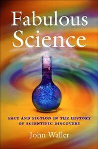 Foto Cover di Fabulous Science, Ebook inglese di John Waller, edito da Oxford University Press
