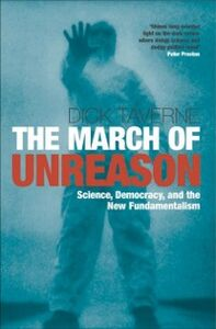 Ebook in inglese March of Unreason: Science, Democracy, and the New Fundamentalism Taverne, Dick