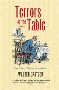 Ebook in inglese Terrors of the Table: The curious history of nutrition Gratzer, Walter