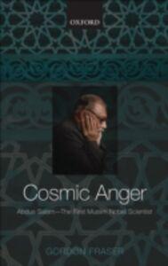 Ebook in inglese Cosmic Anger: Abdus Salam - The First Muslim Nobel Scientist Fraser, Gordon