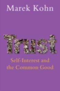 Foto Cover di Trust Self-Interest and the Common Good, Ebook inglese di Marek Kohn, edito da Oxford University Press