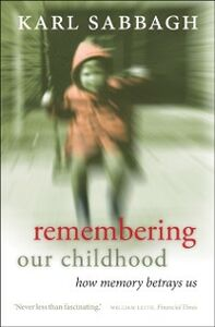 Ebook in inglese Remembering our Childhood: How Memory Betrays Us Sabbagh, Karl
