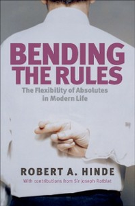 Ebook in inglese Bending the Rules The Flexibility of Absolutes in Modern Life Hinde, Robert A/