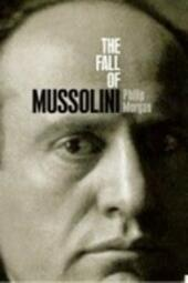 Fall of Mussolini: Italy, the Italians, and the Second World War