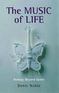 Ebook in inglese Music of Life: Biology beyond the Genome Noble, Denis