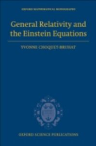 Foto Cover di General Relativity and the Einstein Equations, Ebook inglese di Yvonne Choquet-Bruhat, edito da OUP Oxford