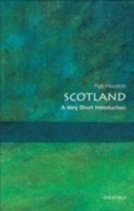 Ebook in inglese Scotland: A Very Short Introduction Houston, Rab