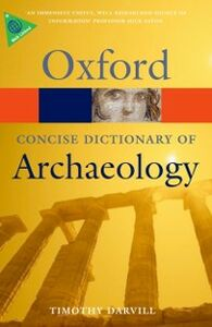 Foto Cover di Concise Oxford Dictionary of Archaeology, Ebook inglese di Timothy Darvill, edito da OUP Oxford