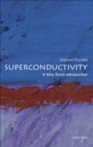 Foto Cover di Superconductivity: A Very Short Introduction, Ebook inglese di Stephen J. Blundell, edito da OUP Oxford