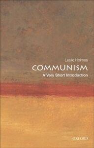 Foto Cover di Communism: A Very Short Introduction, Ebook inglese di Leslie Holmes, edito da OUP Oxford