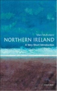 Ebook in inglese Northern Ireland: A Very Short Introduction Mulholland, Marc
