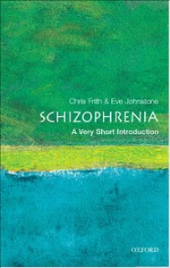 Ebook in inglese Schizophrenia: A Very Short Introduction Frith, Chris , Johnstone, Eve C.