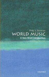 Foto Cover di World Music: A Very Short Introduction, Ebook inglese di Philip V. Bohlman, edito da OUP Oxford