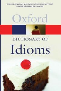 Ebook in inglese Oxford Dictionary of Idioms -, -