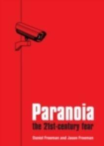 Ebook in inglese Paranoia The 21st Century Fear Freeman, Daniel , Freeman, Jason