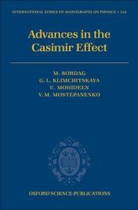 Ebook in inglese Advances in the Casimir Effect Bordag, Michael , Klimchitskaya, Galina Leonidovna , Mohideen, Umar , Mostepanenko, Vladimir Mikhaylovich
