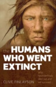 Foto Cover di Humans Who Went Extinct: Why Neanderthals died out and we survived, Ebook inglese di Clive Finlayson, edito da OUP Oxford