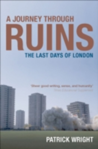 Ebook in inglese Journey Through Ruins: The Last Days of London Wright, Patrick