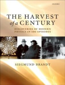 Ebook in inglese Harvest of a Century: Discoveries in Modern Physics in 100 Episodes Brandt, Siegmund