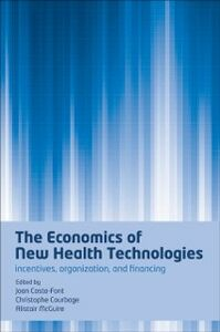 Ebook in inglese Economics of New Health Technologies: Incentives, organization, and financing