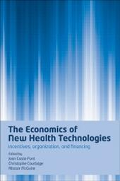 Economics of New Health Technologies: Incentives, organization, and financing