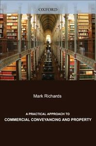 Ebook in inglese Practical Approach to Commercial Conveyancing and Property Abbey, Robert , Richards, Mark