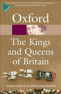 Foto Cover di Kings and Queens of Britain, Ebook inglese di Anne Hargreaves,John Cannon, edito da OUP Oxford