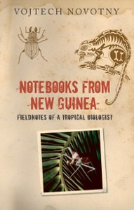 Ebook in inglese Notebooks from New Guinea: Field Notes of a Tropical Biologist Novotny, Vojtech