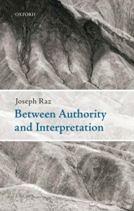 Ebook in inglese Between Authority and Interpretation: On the Theory of Law and Practical Reason Raz, Joseph