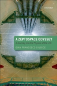 Ebook in inglese Zeptospace Odyssey: A Journey into the Physics of the LHC Giudice, Gian Francesco