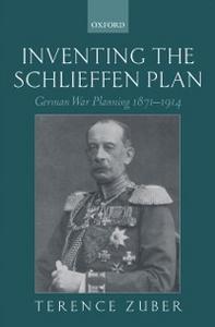 Ebook in inglese Inventing the Schlieffen Plan: German War Planning 1871-1914 Zuber, Terence