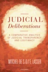 Foto Cover di Judicial Deliberations: A Comparative Analysis of Transparency and Legitimacy, Ebook inglese di Mitchel de S.-O.-l'E. Lasser, edito da OUP Oxford