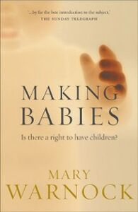 Foto Cover di Making Babies: Is There a Right to Have Children?, Ebook inglese di Mary Warnock, edito da OUP Oxford