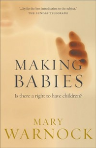 Ebook in inglese Making Babies: Is There a Right to Have Children? Warnock, Mary