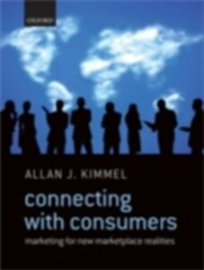 Foto Cover di Connecting With Consumers: Marketing For New Marketplace Realities, Ebook inglese di Allan J. Kimmel, edito da OUP Oxford