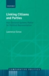 Foto Cover di Linking Citizens and Parties: How Electoral Systems Matter for Political Representation, Ebook inglese di Lawrence Ezrow, edito da OUP Oxford