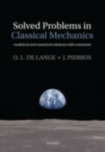 Foto Cover di Solved Problems in Classical Mechanics: Analytical and Numerical Solutions with Comments, Ebook inglese di O.L. de Lange,J. Pierrus, edito da OUP Oxford