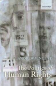 Foto Cover di Politics of Human Rights, Ebook inglese di Andrew Vincent, edito da OUP Oxford