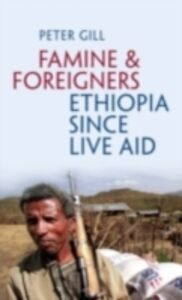 Ebook in inglese Famine and Foreigners: Ethiopia Since Live Aid Gill, Peter