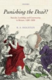 Punishing the dead?: Suicide, Lordship, and Community in Britain, 1500-1830
