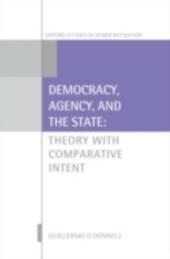 Democracy, Agency, and the State: Theory with Comparative Intent