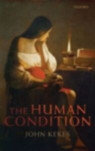 Foto Cover di Human Condition, Ebook inglese di John Kekes, edito da OUP Oxford