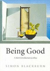 Being Good: A Short Introduction to Ethics