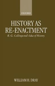 Ebook in inglese History as Re-enactment: R. G. Collingwood's Idea of History Dray, William H.