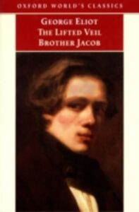Ebook in inglese Lifted Veil, and Brother Jacob Eliot, George